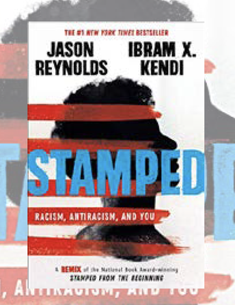 Teaching Stamped by Jason Reynolds and Ibram X. Kendi Sessions/Conversations