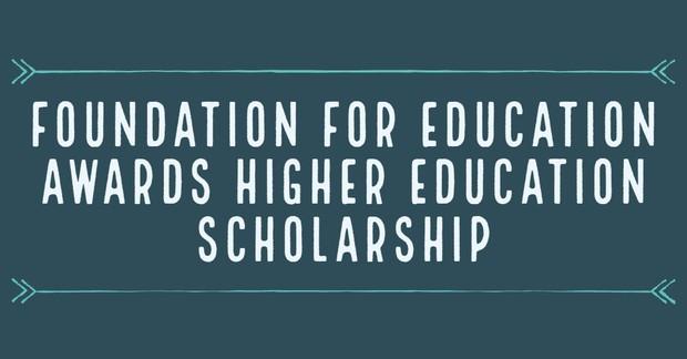 Foundation for Education Awards Higher Education Scholarship