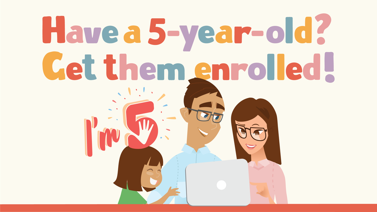 Have a 5-year-old? Get them enrolled!