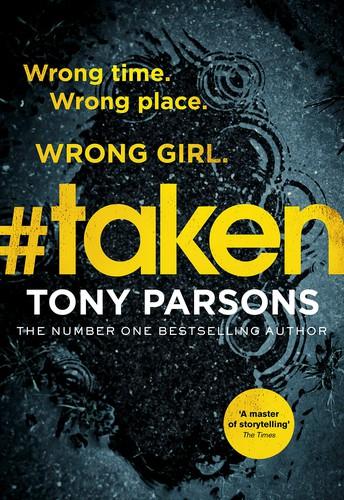 #Taken, Tony Parsons