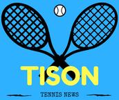 TISON TENNIS NEWS