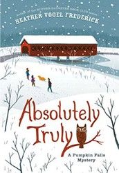 Absolutely Truly: a Pumpkin Falls mystery by Heather Vogel Frederick