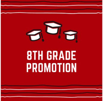 8th Grade Promotion- Save the Date!