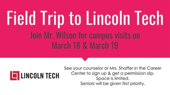 Lincoln Technical Institute Field Trips 3/18 & 3/19
