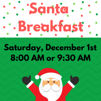 Santa Breakfast [Saturday, December 1st]