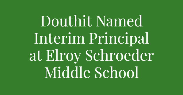 Douthit Named Interim Principal at Elroy Schroeder Middle School