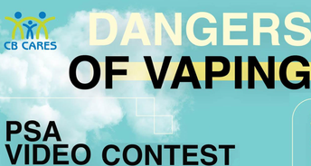 Reminder--CB Cares Dangers of Vaping Video PSA Contest