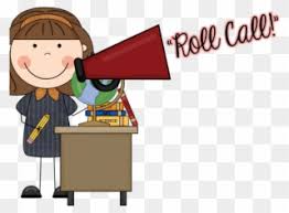 Roll Call: Please be sure to take attendance daily!!!!