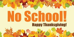 Thanksgiving Break - School Closed - November 25-29