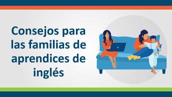 Miniatura vinculada al video: Consejos para familias de aprendices de inglés