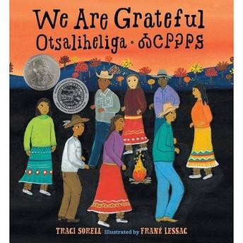 We Are Grateful - Otsaliheliga, by Traci Sorell