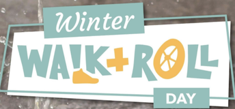Winter Walk + Roll Day is February 24th! (Repeat)
