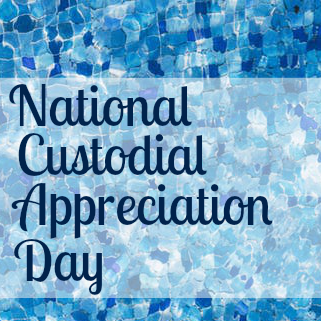 We are celebrating Custodian Appreciation Day this Wednesday