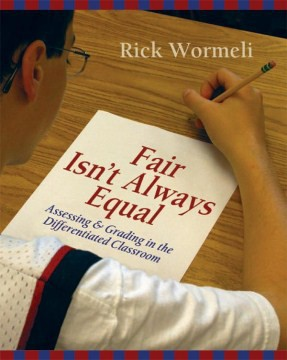 Fair Isn't Always Equal; Assessing & Grading In the Differentiated Classroom - HHS Library