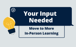Your Input: Move to More In-Person Learning