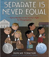 Separate is Never Equal: Sylvia Mendez ... by D. Tonatiuh