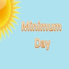 November 21st (today) is a Minimum Day