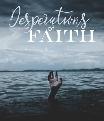Desperations of Faith