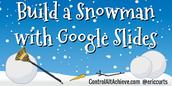 Build a Snowman with Google Slides
