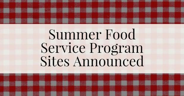Summer Food Service Program Sites Announced