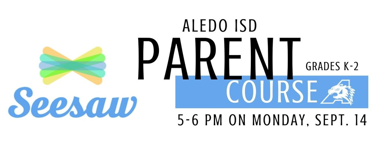 Aledo ISD Seesaw Parent Course 5-6 pm on Sept. 14