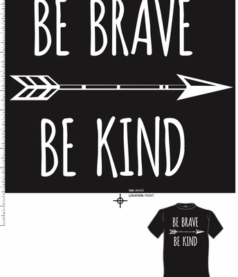 Be brave Be kind shirts for sale!