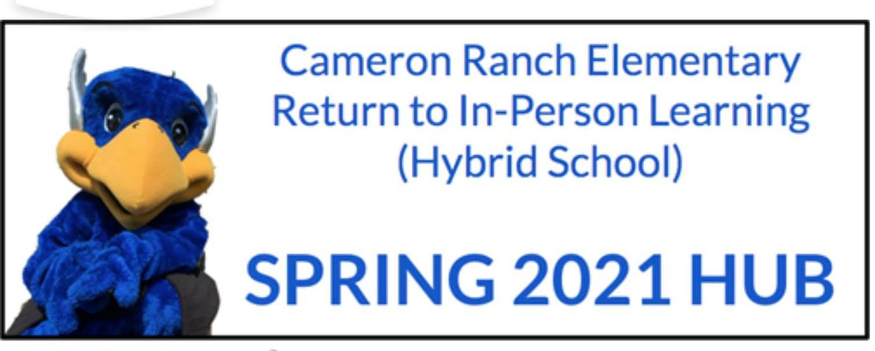 Click to visit Cameron Ranch Elementary Return to In-Person Learning (Hybrid School) SPRING 2021 HUB. Freddy Falcon sits in the left corner.