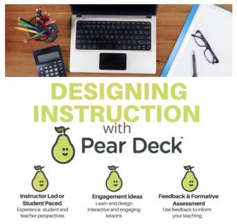 Designing Instruction with Pear Deck Course Opportunity
