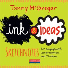 Thank you to Heinemann Publishing ...and Ink & Ideas by Tanny McGregor