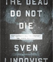 The Dead Do Not Die by Sven Lindqvist