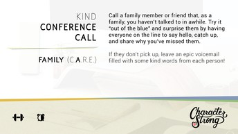 CHARACTER STRONG: Family Dare: KIND CONFERENCE CALL