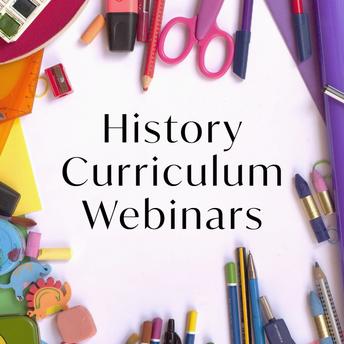 History Curriculum Webinars