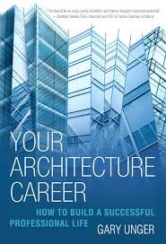 Your Architecture Career by Gary Unger
