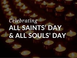 Remembering All Saints' Day and All Souls' Day