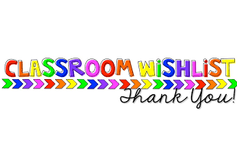 Mrs. Stone and Mrs. O'Dell's Classroom Wish List