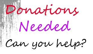 Donations Needed.....