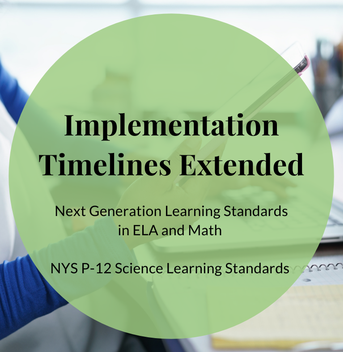 Implementation Extension: NYS Next Generation Learning Standards in English Language Arts and Mathematics and NYS P-12 Science Learning Standards