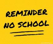 No School Wednesday, Thursday, or Friday