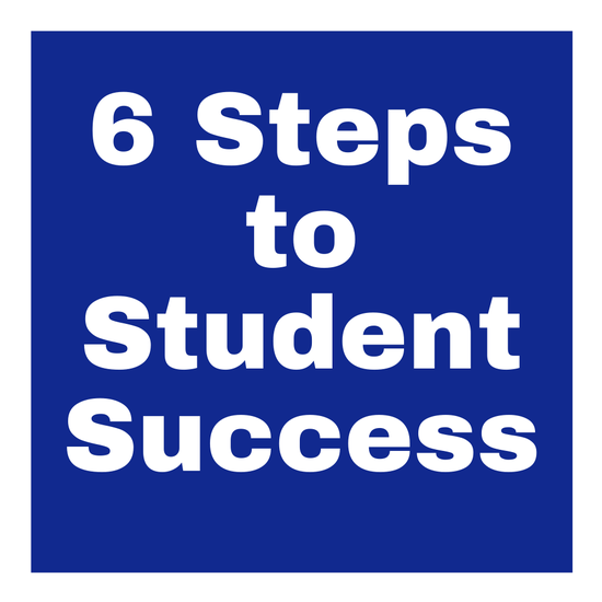 Six Steps to Student Success