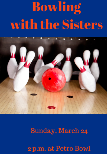 Bowling with the Sisters is Sunday, March 24