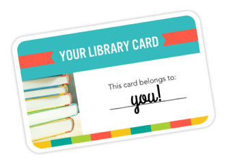 Don't stop reading! Get your own LIBRARY CARD!