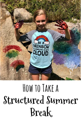 HOW TO TAKE A STRUCTURED HOMESCHOOL SUMMER BREAK
