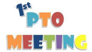 First PTO Meeting of the Year - September 9 - 6:30 p.m. in the cafeteria