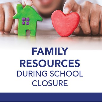 Family Resources During School Closure