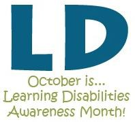 It's Also Learning Disabilities Awareness Month!