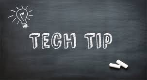 Weekly Tech Tip