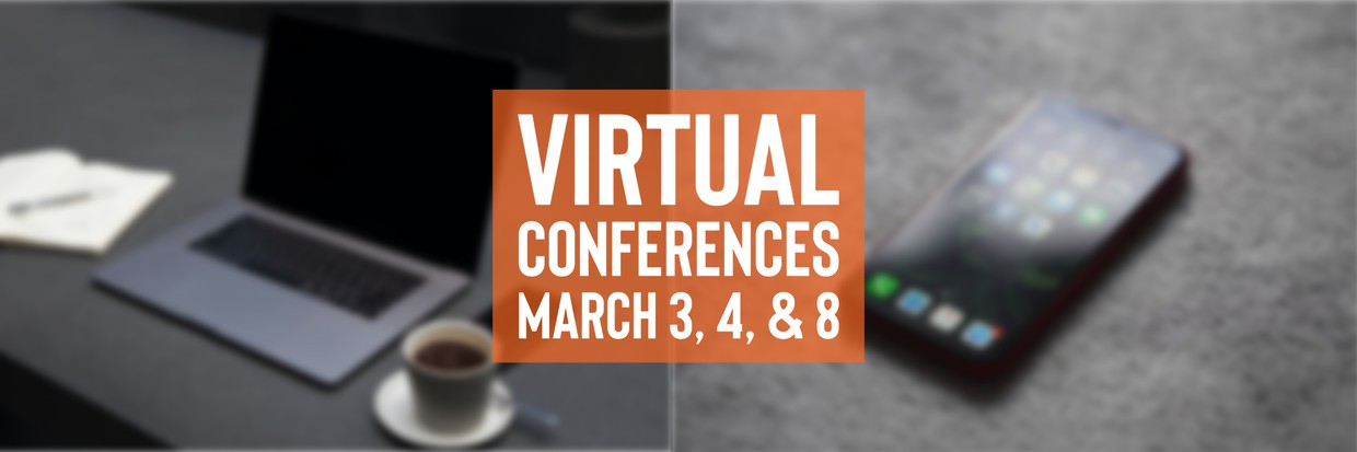 Virtual conferences March 2,4,8 graphic