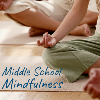Middle School Mindfulness