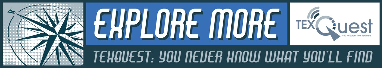 Image of TexQuest banner saying Explore More