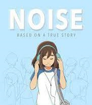 Noise: A Graphic Novel Based on a True Story Book by Kathleen Raymundo